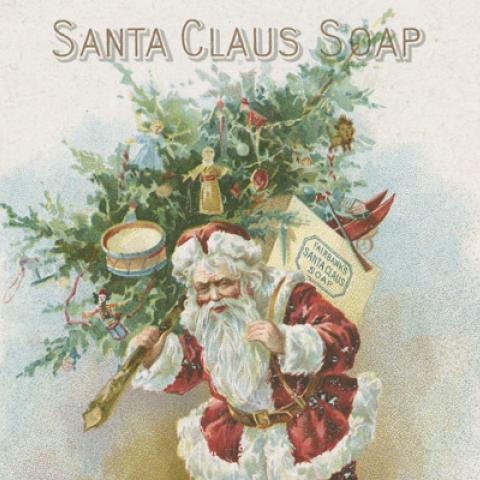 Santa Claus Soap / made only by / the N.K. Fairbank Company / New York, Chicago / gifts for Santa Claus wrappers. [Trade card.]