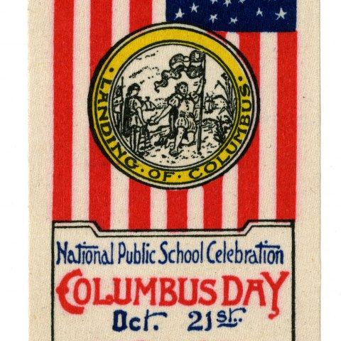 """Commemorative ribbon decorated with a golden eagle, the U.S. flag, and a circular seal depicting Columbus's arrival in the New World, complete with the text """"Landing of Columbus."""" At the bottom of the ribon is the following text: National Public School"""