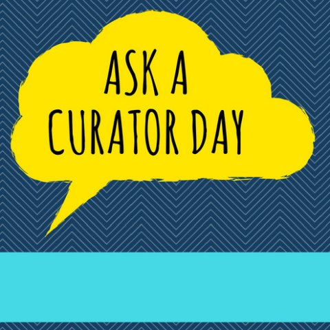 Ask a Curator day graphic, yellow on blue background
