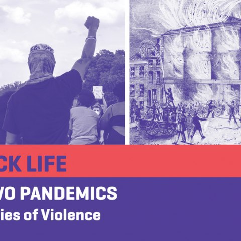 Black Life in Two Pandemics: Histories of Violence