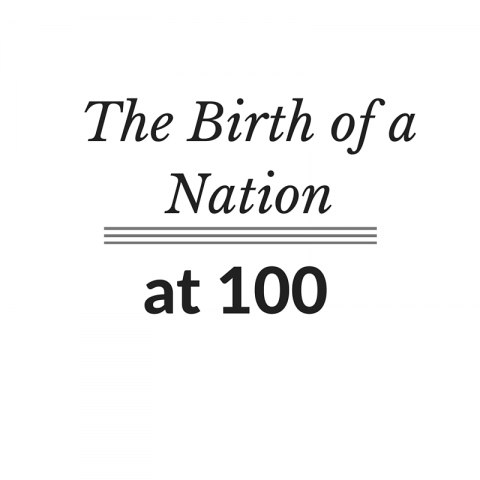 """Graphic in black text: """"The Birth of a Nation"""" at 100"""