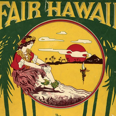 "Illustration for sheet music that says ""Fair Hawaii"" at the top in yellow text atop green palm trees. A woman in a lei and grass skirt sits in the center looking at a red, setting sun"